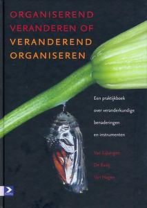 Organiserend veranderen of veranderend organiseren